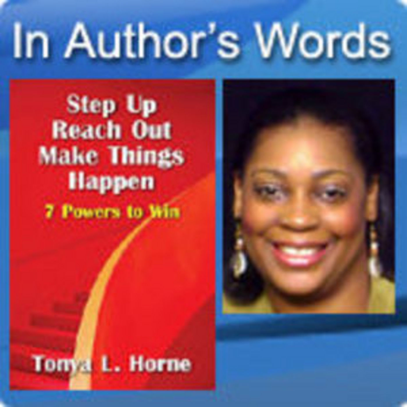 Step Up Reach Out Make Things Happen by Tonya L. Horne